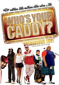 Who's Your Caddy Movie