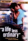 A Life Less Ordinary preview