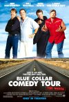 Blue Collar Comedy Tour: The Movie movie poster
