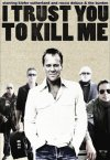 I Trust You to Kill Me movie poster