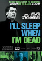 I'll Sleep When I'm Dead movie poster